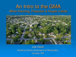 An Intro to the GMA When Planning, Protection & People Collide