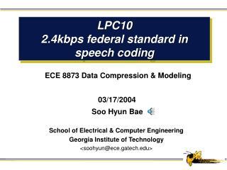 LPC10 2.4kbps federal standard in speech coding