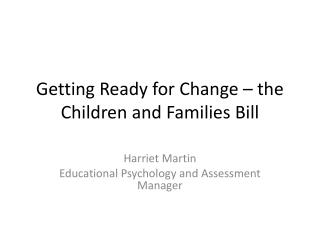 Getting Ready for Change – the Children and Families Bill