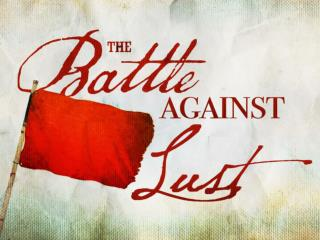 The Battle Against Lust
