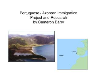 Portuguese / Azorean Immigration Project and Research by Cameron Barry