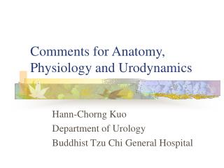 Comments for Anatomy, Physiology and Urodynamics