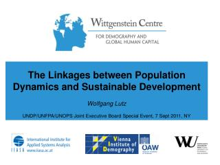 The Linkages between Population Dynamics and Sustainable Development Wolfgang Lutz