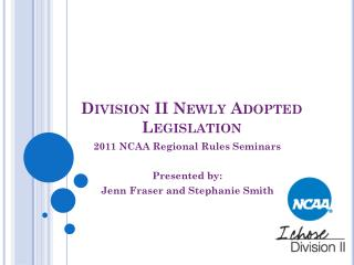 Division II Newly Adopted Legislation