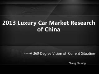 2013 L uxury C ar M arket R esearch of China
