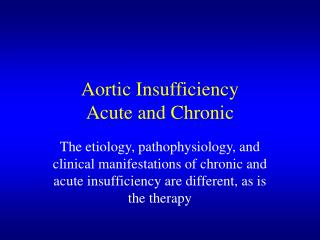 Aortic Insufficiency Acute and Chronic