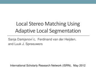 Local  Stereo Matching  Using  Adaptive  Local Segmentation