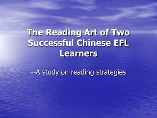 The Reading Art of Two Successful Chinese EFL Learners