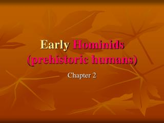 Early  Hominids (prehistoric humans)