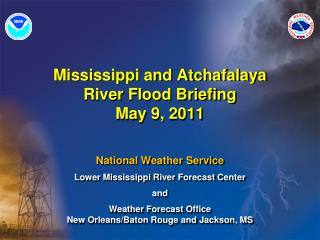 Mississippi and Atchafalaya River Flood Briefing May 9, 2011
