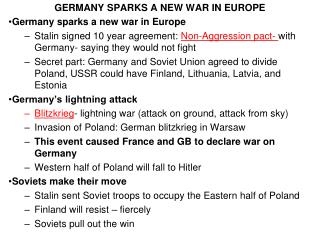 GERMANY SPARKS A NEW WAR IN EUROPE Germany sparks a new war in Europe