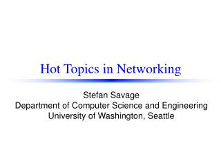 Hot Topics in Networking