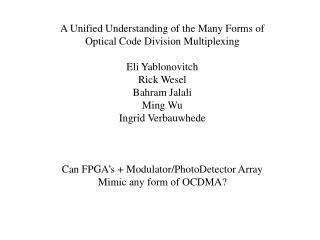 A Unified Understanding of the Many Forms of Optical Code Division Multiplexing Eli Yablonovitch