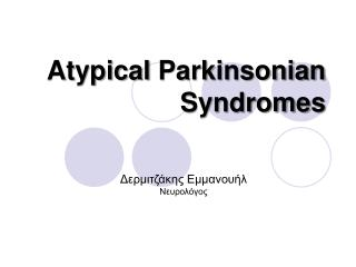Atypical  Parkinsonian  Syndromes