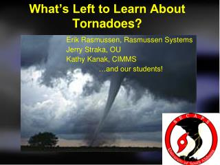 What's Left to Learn About Tornadoes?