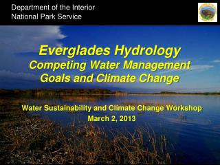 Everglades Hydrology Competing Water Management Goals and Climate Change