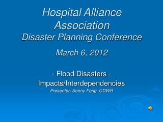 Hospital Alliance Association Disaster Planning Conference March 6, 2012