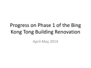 Progress on Phase 1 of the Bing Kong Tong Building Renovation