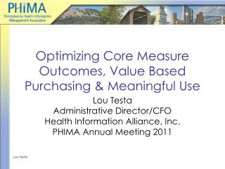 Optimizing Core Measure Outcomes, Value Based Purchasing & Meaningful Use
