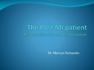 The Post MI patient Risk stratification and rehabilitation