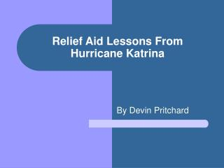 Relief Aid Lessons From Hurricane Katrina