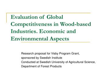 Evaluation of Global Competitiveness in Wood-based Industries. Economic and Environmental Aspects