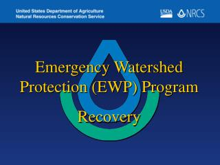Emergency Watershed Protection (EWP) Program Recovery