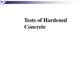 Tests of Hardened Concrete