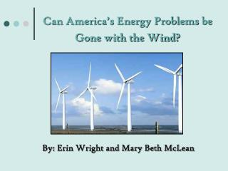 Can America's Energy Problems be Gone with the Wind?