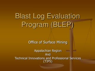 Blast Log Evaluation Program (BLEP)