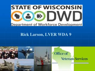 Office of Veterans' Services Rick Larson, LVER WDA 9