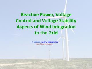 Reactive Power, Voltage Control and Voltage Stability Aspects of Wind Integration to the Grid