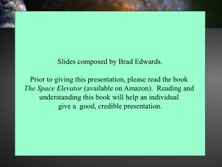 Slides composed by Brad Edwards. Prior to giving this presentation, please read the book