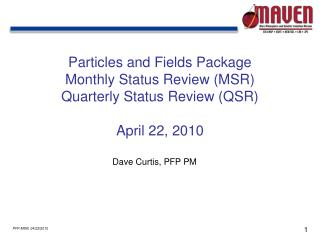 Particles and Fields Package Monthly Status Review (MSR) Quarterly Status Review (QSR)