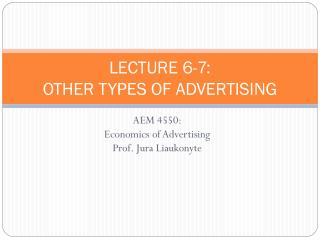 LECTURE 6-7: OTHER TYPES OF ADVERTISING