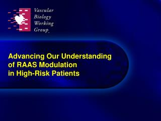 Advancing Our Understanding  of RAAS Modulation  in High-Risk Patients