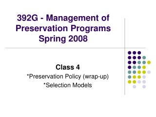 392G - Management of Preservation Programs Spring 2008