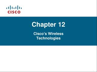 Chapter 12 Cisco's Wireless Technologies
