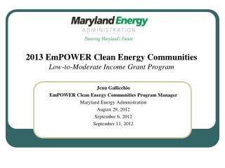 Jenn Gallicchio  EmPOWER Clean Energy Communities Program Manager Maryland Energy Administration