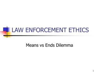 LAW ENFORCEMENT ETHICS