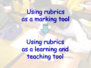 Good Rubric, Bad Rubric  What s the Difference