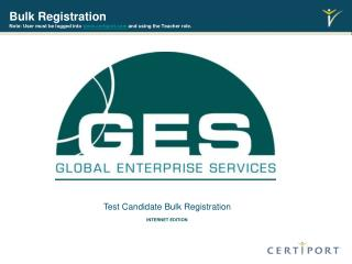 Bulk Registration Note: User must be logged into  certiport  and using the Teacher role.