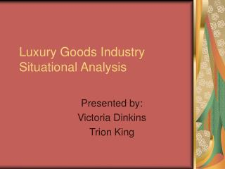 Luxury Goods Industry Situational Analysis