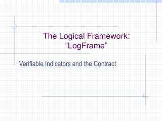 "The Logical Framework: ""LogFrame"""