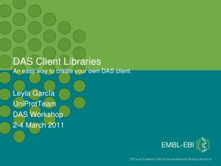 DAS Client Libraries An easy way to create your own DAS client