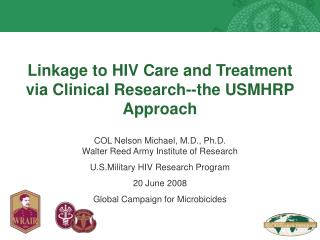 Linkage to HIV Care and Treatment via Clinical Research--the USMHRP Approach
