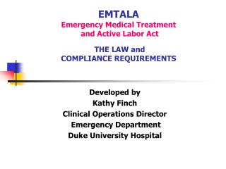 EMTALA Emergency Medical Treatment  and Active Labor Act  THE LAW and COMPLIANCE REQUIREMENTS