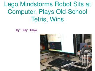 Lego Mindstorms Robot Sits at Computer, Plays Old-School Tetris, Wins