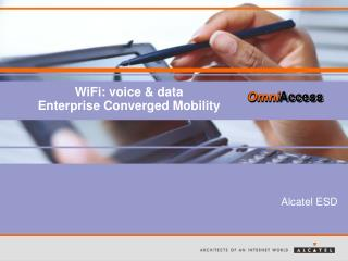 WiFi: voice & data  Enterprise Converged Mobility