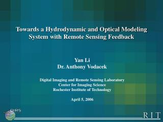 Towards a Hydrodynamic and Optical Modeling System with Remote Sensing Feedback